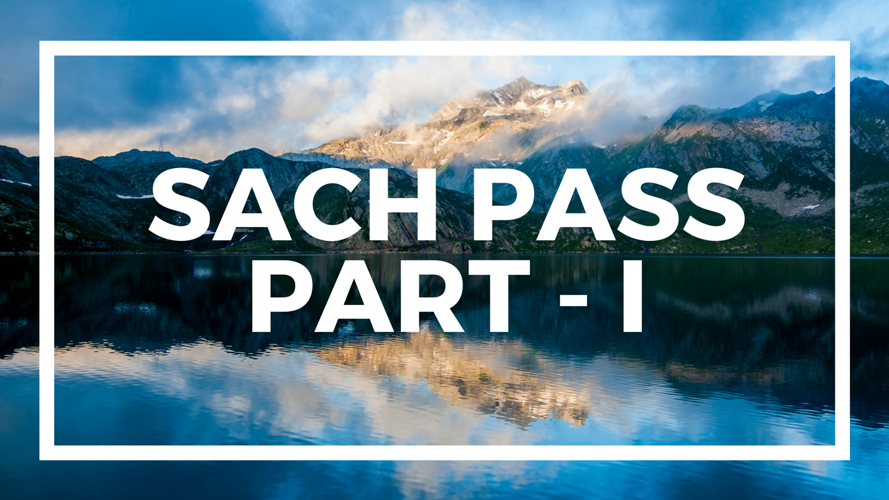 Journey to Sach Pass – Vlog #1